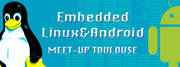 Meetup Embedded Linux & Android Toulouse