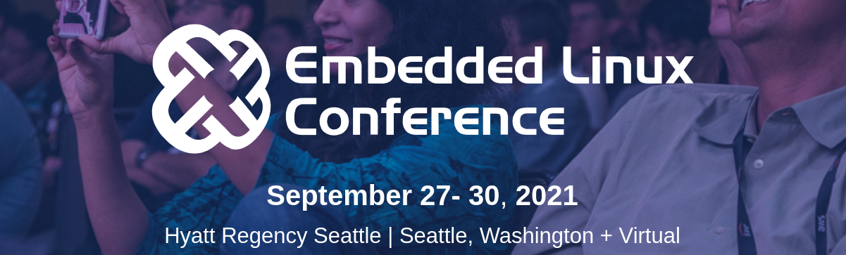 Embedded Linux Conference 2021 schedule published, 4 talks from Bootlin